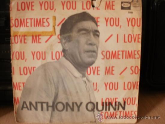 ANTHONY QUINN LOVE YOU SOMETIMES SINGLE (Música - Discos - Singles Vinilo - Bandas Sonoras y Actores)