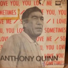 Discos de vinilo: ANTHONY QUINN LOVE YOU SOMETIMES SINGLE. Lote 36737197