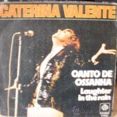 Discos de vinilo: CATERINA VALIENTE CANTO DE OSSANHA LAUGHTER IN THE RAIN SINGLE. Lote 36737367