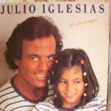 Discos de vinilo: JULIO IGLESIAS DE NIÑA A MUJER. Lote 36737533