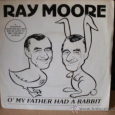 Discos de vinilo: RAY MORE O MY FATHER HAD A RABBIT SINGLE. Lote 36737604