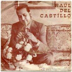 Discos de vinilo: RAÚL DEL CASTILLO - AMIGO / SR. ABOGADO - SG SPAIN 1974 - VICTORIA S.S.-162. Lote 36649607