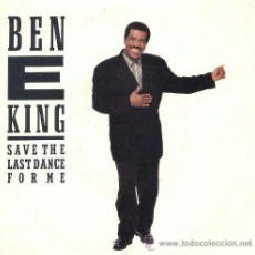 Discos de vinilo: BEN E KING / SAVE THE LAST DANCE FOR ME / WHEEL OF LOVE (SINGLE 1987). Lote 36701165