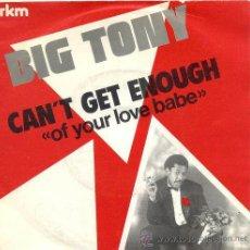 Discos de vinil: BIG TONY / CAN'T GET ENOUGH / HANG OVER (SINGLE 1986) MAX MUSIC. Lote 36701314