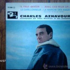 Discos de vinilo: CHARLES AZNAVOUR - IL FAUT SAVOIR + 3 . Lote 36711585