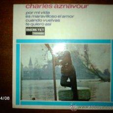 Discos de vinilo: CHARLES AZNAVOUR - POR MI VIDA (SUR MA VIE) + 3 . Lote 36711767
