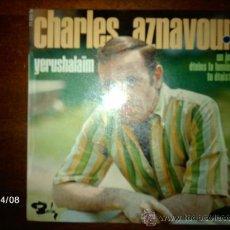 Discos de vinilo: CHARLES AZNAVOUR - YERUSHALAIM + 3 . Lote 36711837