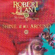 Discos de vinilo: ROBERT PLANT AND THE STRANGE SENSATION-SHINE IT ALL AROUND + ALL THE MONEY IN THE WORLD SINGLE. Lote 36711528