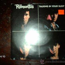 Discos de vinilo: THE ROMANTICS - TALKING IN YOUR SLEEP + ROCK YOU UP . Lote 36723833