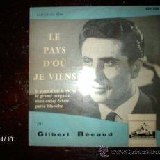 Discos de vinilo: GILBERT BECAUD - LE PAYS D´OU JE VIENS + 3 . Lote 36727883