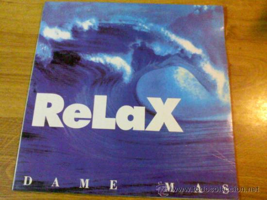RELAX. DAME MÁS. DEDICATE A BAILAR. (Música - Discos - LP Vinilo - Grupos Españoles de los 90 a la actualidad)