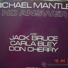 Discos de vinilo: MICHAEL MANTLER WITH JACK BRUCE, CARLA BLEY Y DON CHERRY LP NO ANSWER. Lote 36788319