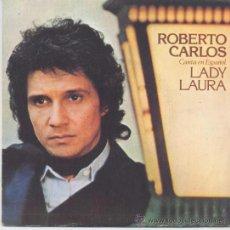 Discos de vinilo: ROBERTO CARLOS,LADY LAURA DEL 79. Lote 296892343