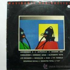 Disques de vinyle: NAVIDADES RADIOACTIVAS AGRIMENSOR K ALPHAVILLE AVIADOR DRO CAMALEONES DERRIBOS ARIAS GLUTAMATO TDKD. Lote 36818470