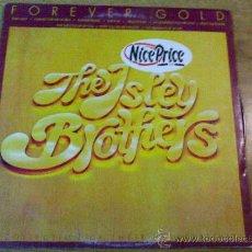 Discos de vinilo: THE ISLEY BROTHERS. FOREVER GOLD. EDICION INGLESA.. Lote 36832309