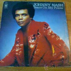 Discos de vinilo: JOHNNY NASH. TEARS ON MY PILLOW. EDICION INGLESA. 1975. Lote 36833038