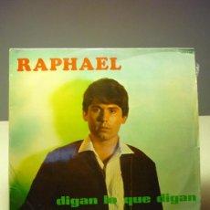 Discos de vinilo: RAPHAEL DIGAN LO QUE DIGAN. Lote 36849859