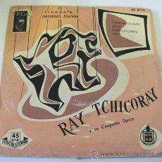 Discos de vinilo: RAY TCHICORAY Y SU CONJUNTO TIPICO - TROMPETA GEORGES JOUVIN - EP. Lote 36851100