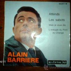 Discos de vinilo: ALAIN BARRIERE - ATTENDS + 3 . Lote 36919503
