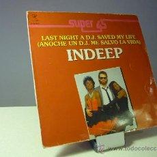 Discos de vinilo: INDEEP LAST NIGHT A DJ SAVED MI LIFE COPIA CON UN FALLO DE PRODUCCIÓN QUE LO HACE MUY RARO. Lote 36853191