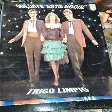 Discos de vinilo: TRIGO LIMPIO -QUEDATE ESTA NOCHE - LP . Lote 36860567