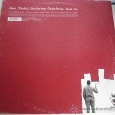 Discos de vinilo: JOSE NUÑEZ FEATURING OCTAHVIA HOLD ON. Lote 36871059