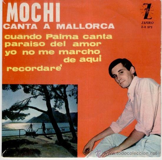 MOCHI - CUANDO PALMA CANTA - - ( PRIMER DISCO DE MOCHI ) - EP 1964 VG++ / VG++ (Música - Discos de Vinilo - EPs - Solistas Españoles de los 50 y 60)