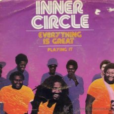 Discos de vinilo: INNER CIRCLE / EVERYTHING IS GREAT / PLAYING IT (SINGLE 1979). Lote 36899045