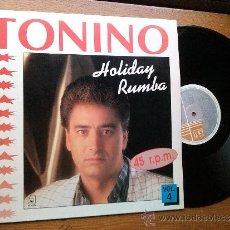 Discos de vinilo: TONINO - HOLIDAY RUMBA - MAXI . Lote 36944726