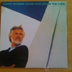 Discos de vinilo: KENNY ROGERS - EYES THAT SEE IN THE DARK -. Lote 36959031