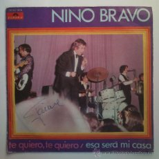 Discos de vinil: NINO BRAVO - TE QUIERO, TE QUIERO / ESA SERÁ MI CASA - POLYDOR - 1970. Lote 37050640