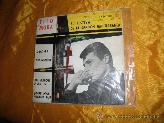 TITO MORA. 5º FESTIVAL CANCION MEDITERRANEA. EP. DUDAS + 3. RCA-VICTOR 1963 (Música - Discos de Vinilo - EPs - Otros Festivales de la Canción)