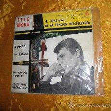 Discos de vinilo: TITO MORA. 5º FESTIVAL CANCION MEDITERRANEA. EP. DUDAS + 3. RCA-VICTOR 1963. Lote 37055732