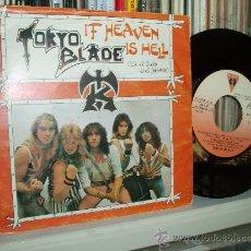 Discos de vinilo: TOKYO BLADE SINGLE IF HEAVEN IS HELL. Lote 37075998