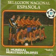 Discos de vinilo: SELECCION ESPAÑOLA DE FUTBOL SINGLE SELLO BELTER AÑO 1982 . Lote 37077431