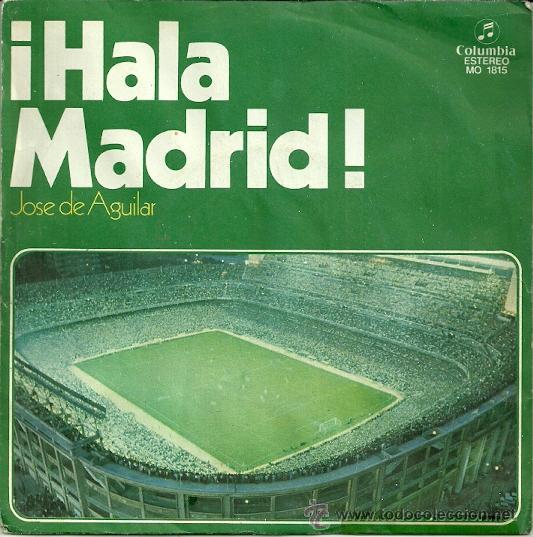 JOSE DE AGUILAR ¡HALA MADRID! SINGLE SELLO COLUMBIA AÑO 1978 (Música - Discos - Singles Vinilo - Otros estilos)