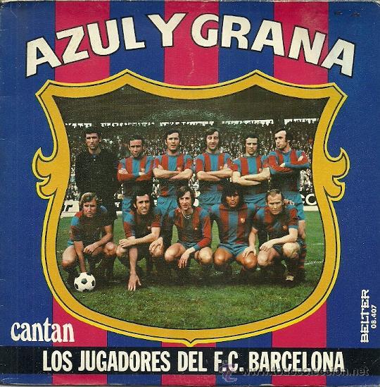 LOS JUGADORES DEL BARCELONA F. C. CANTAN... SINGLE SELLO BELTER AÑO 1974 (Música - Discos - Singles Vinilo - Otros estilos)
