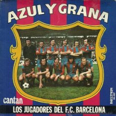 Discos de vinilo: LOS JUGADORES DEL BARCELONA F. C. CANTAN... SINGLE SELLO BELTER AÑO 1974 . Lote 37077577