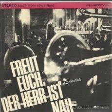Discos de vinilo: FREUT EUCH, DER HERR IST NAH - JAZZMESSE - EP AMS-STUDIO ALEMANIA 1965. Lote 37119945