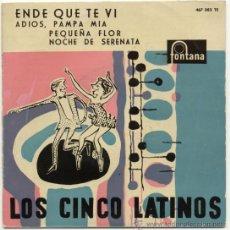Discos de vinilo: LOS CINCO LATINOS EP ENDE QUE TE VI +3. Lote 37128250