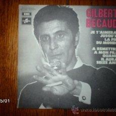 Discos de vinilo: GILBERT BECAUD - JE T´ AIMERAI JUSQU´A LA FIN DU MONDE + A REMETTRE A MON FILS QUAND IL AURA SEIZE . Lote 37136414