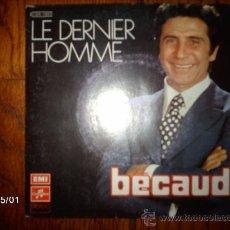 Discos de vinilo: GILBERT BECAUD - LE DERNIER HOMME + JE T´ AIME MON FRERE . Lote 37136517