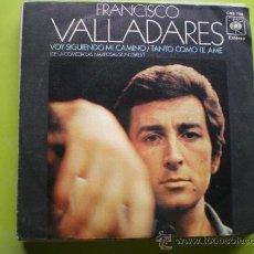 """Discos de vinilo: FRANCISCO VALLADARES VOY SIGUIENDO MI CAMINO/TANTO COMO TE AME 7"""" SINGLE 1971 CBS PEPETO. Lote 37154259"""