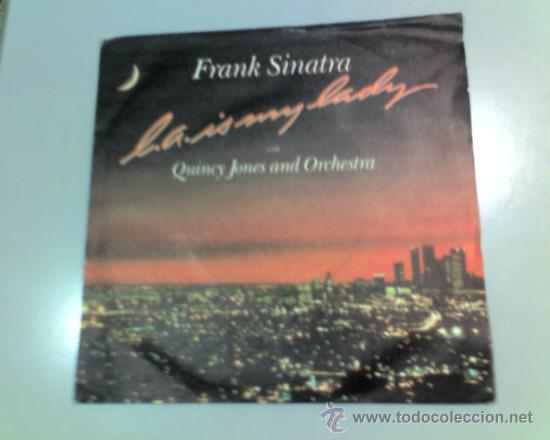 SINGLE-FRANK SINATRA WITH QUINCY JONES-L.A. IS MY LADY-UNTIL THE REAL THING COMES ALONG-1984-WEA (Música - Discos - Singles Vinilo - Orquestas)
