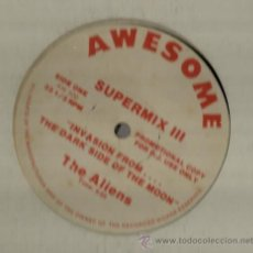 Discos de vinilo: MAXI AWESOME RECORDS : SUPERMIX III - THE ALIENS : INVASION FROM THE DARK SIDE OF THE MOON . Lote 37175303