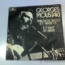 Discos de vinilo: GEORGES MOUSTAKI - MARCHA DE SACCO ET VANZETTI - IL Y AVAIT UN JARDIN - 1971 - POLYDOR. Lote 37179665