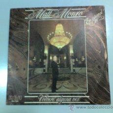 Discos de vinilo: MATT MONRO - VOLVERÉ ALGUNA VEZ - CON MI CANCIÓN - 1982 - RCA. Lote 37287843