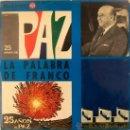Discos de vinilo: LA PALABRA DE FRANCO - 25 AÑOS DE PAZ - 1964. Lote 37183203