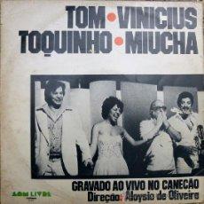 Discos de vinilo: TOM, VINICIUS, TOQUINHO & MIUCHA. GRAVADO AO VIVO NO CANECAO. SOM LIVRE, BRASIL 1977 LP. Lote 237336635