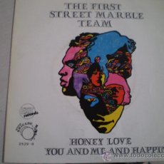 Discos de vinilo: THE FIRST STREET MARBLE TEAM. HONEY LOVE + YOU AND ME AND HAPPINESS. AÑO 1969. Lote 37200404